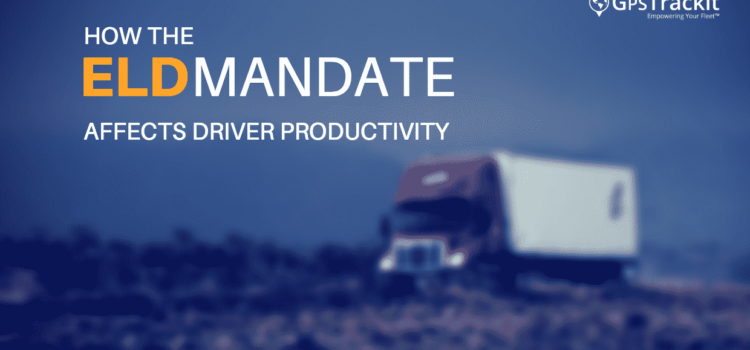 How the New ELD Mandate Might Negatively Impact Driver Productivity