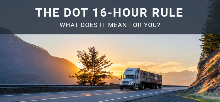 What the DOT 16-Hour Rule Means for You