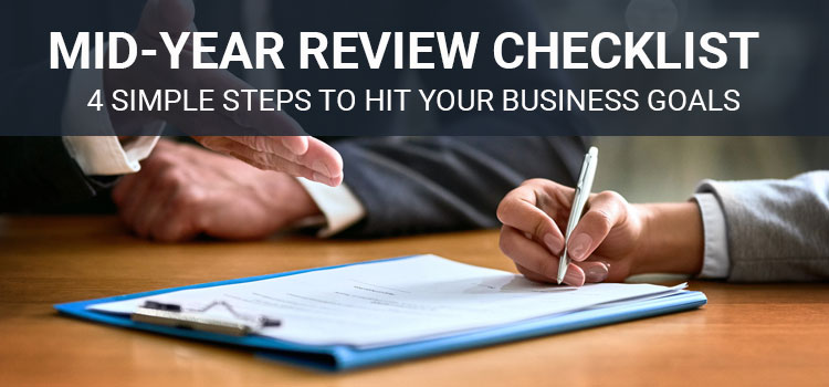 Mid-Year Review Checklist: 4 Simple Steps to Hit Your Business Goals